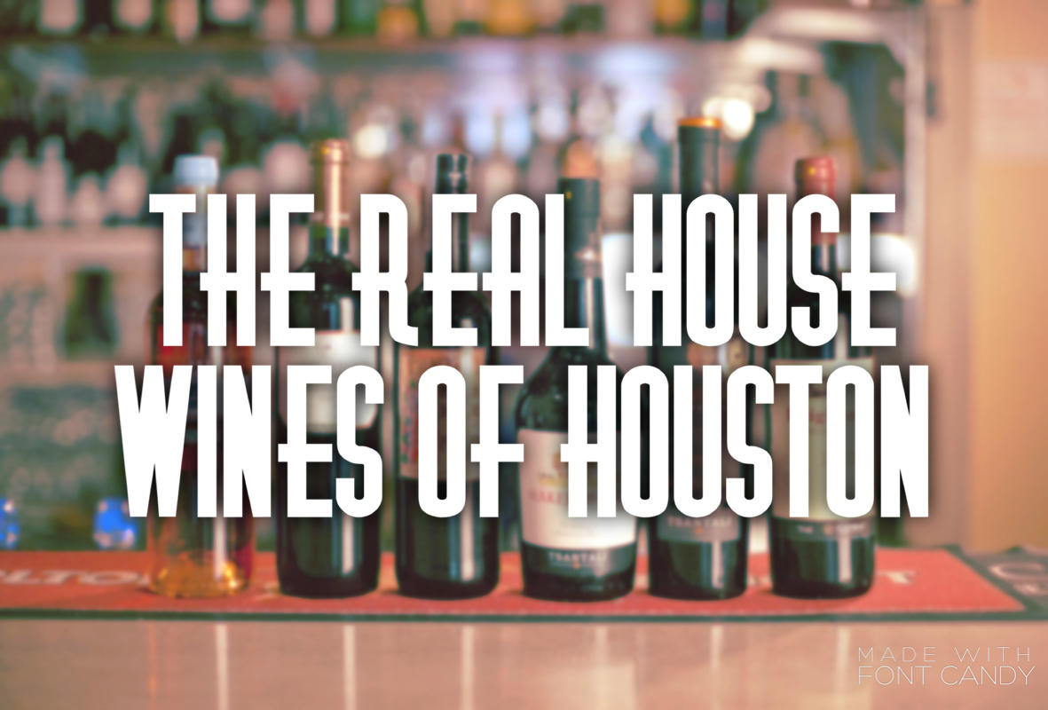 The Real House Wines of Houston
